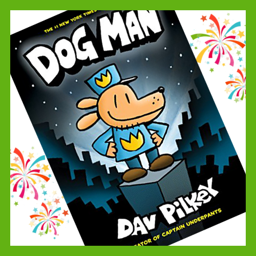 Dog Man book cover. A smiling Dog Man character wearing a blue uniform and standing on a pedestal. A night sky and city skyline is in the background. Fireworks explode behind the book cover.