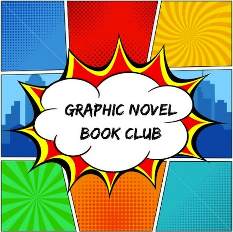 Graphic Novel Book Club. Words appear in a white cloud shape against a background of red, orange, blue and green colored shapes. A distant city skyline appears on the horizon.
